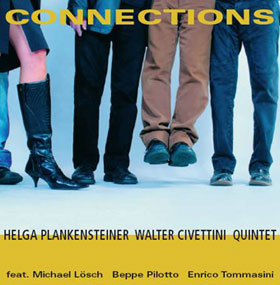 Helga Plankensteiner-Walter Civettini Quintet: Connections